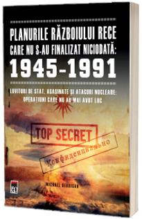 Planurile Razboiului Rece care nu s-au finalizat niciodata 1945-1991