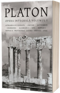 Platon. Opera integrala, volumul I