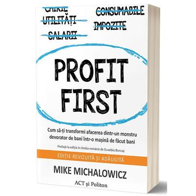 Profit First - Cum sa-ti transformi afacerea dintr-un monstru devorator de bani intr-o masina de facut bani