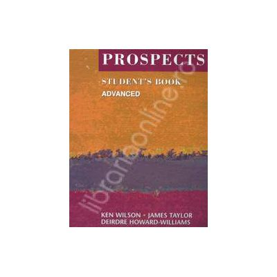 Prospects students book advanced (Revised edition). Manual de limba engleza pentru clasa a XI-a