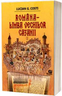 Romana, limba vechilor cazanii, volumul I