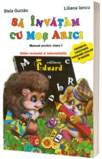 Sa invatam cu Mos Arici (Manual pentru clasa I)