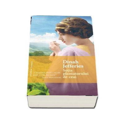 Sotia plantatorului de ceai - Dinah Jefferies