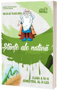 Stiinte ale naturii. Manual pentru clasa a IV-a, semestrul II