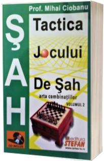 Tactica jocului de sah. Arta combinatiilor, volumul II CD inclus