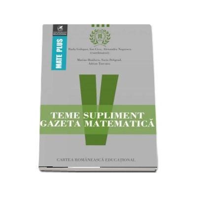 Teme supliment Gazeta Matematica, clasa a V-a. Colectia Mate Plus
