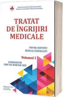 Tratat de ingrijiri medicale pentru asistentii medicali generalisti, volumul I