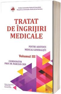 Tratat de ingrijiri medicale pentru asistentii medicali generalisti, volumul III