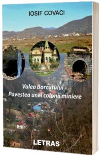 Valea Borcutului. Povestea unei colonii miniere