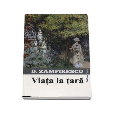 Viata la tara - Duiliu Zamfirescu (Colectia Hoffman Clasic)