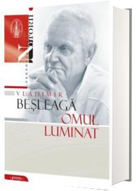 Vladimir Besleaga. Omul luminat